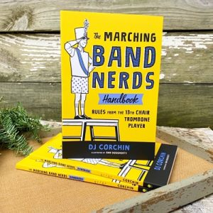 The Marching Band Nerds Handbook: Rules from the 13th Chair Trombone Player
