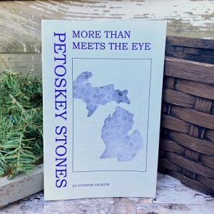 Petoskey Stones Booklet - More Than Meets The Eye