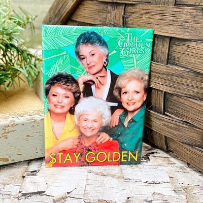 Golden Girls Magnet - Stay Golden