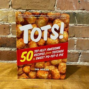 TOTS! Tater Tot Cook Book
